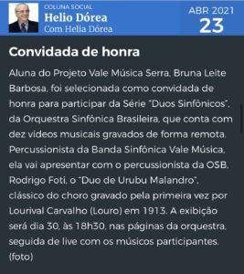 Coluna Helio Dórea do Folha Vitória sobre a Série Duos Sinfônicos, da OSB, com participação da aluna do Projeto Vale Música Serra, Bruna Leite Barbosa. 23.04.2021