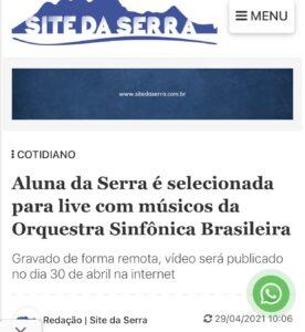 Matéria do Site da Serra sobre a Série Duos Sinfônicos, da OSB, com a participação da aluna do Projeto Vale Música Serra, Bruna Leite Barbosa. 29.04.2021