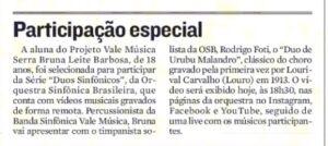 Nota na Coluna Maurício Prates de A Tribuna sobre apresentação da Série Duos Sinfônicos, da OSB, com participação da aluna do Projeto Vale Música, Bruna Leite Barbosa. 30.04.2021