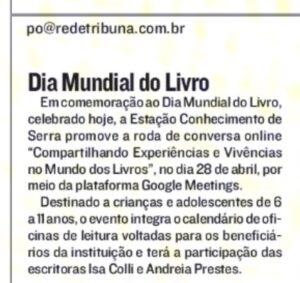 Nota na Coluna Paulo Octávio de A Tribuna sobre a programação online do Dia Mundial do Livro na Estação Conhecimento de Serra. 23.04.2021